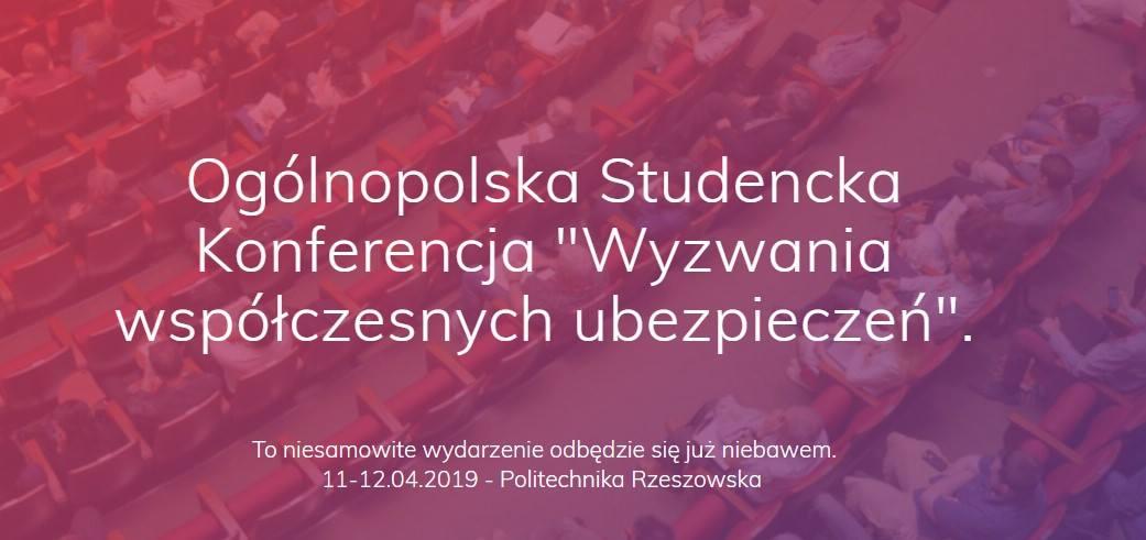 Koło Naukowe Ubezpieczeń Politechniki RzeszowskiejWyzwania współczesnych ubezpieczeń 11-12.04.2019